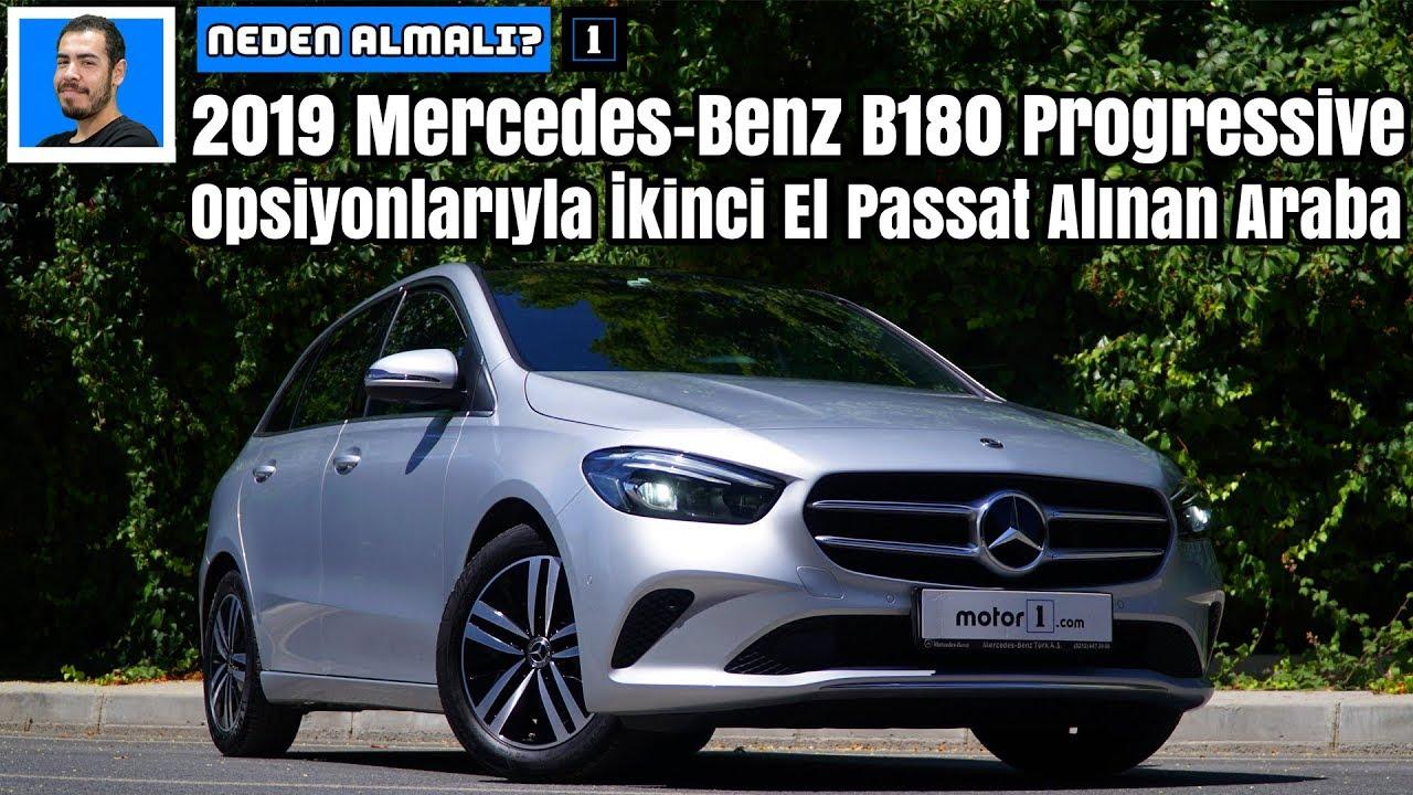 2019 Mercedes-Benz B180 Progressive | Opsiyonlarıyla İkinci El Passat Alınan Araba | Neden Almalı?
