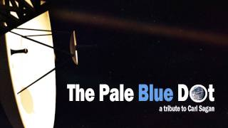 The Pale Blue Dot - A Tribute to Carl Sagan