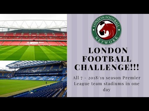 London Football Challenge 2019: Visiting All 7 Premier League Team Stadiums In One Day!!!