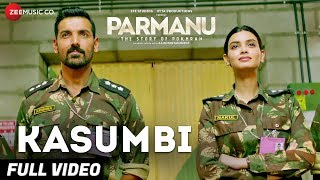 Kasumbi - Full Video | Parmanu:the Story Of Pokhra