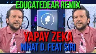 Nihat Doğan feat. Siri - Yapay Zeka (educatedear remix)