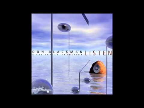 DON BLACKMAN & THE FAMILY TRADITION - just can't stay away 2002