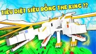 Tiêu Diệt Siêu Rồng The King ?? Minecraft Crazy Craft #7