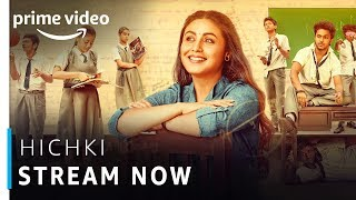 Video Hichki | Rani Mukerji | Yashraj Films | Bollywood Movie | Amazon Prime Video download MP3, 3GP, MP4, WEBM, AVI, FLV Agustus 2018