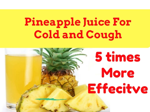 Pineapple Juice for Cough   Never Buy a Cough Syrup Again