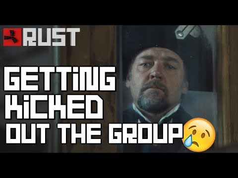 RUST | Getting KICKED out the GROUP!