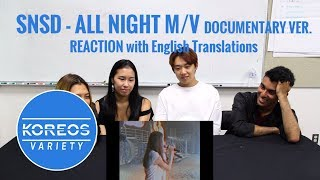 [Koreos Variety] EP47 SNSD 소녀시대 - ALL NIGHT M/V (Documentary ver.) Reaction (English Translations)