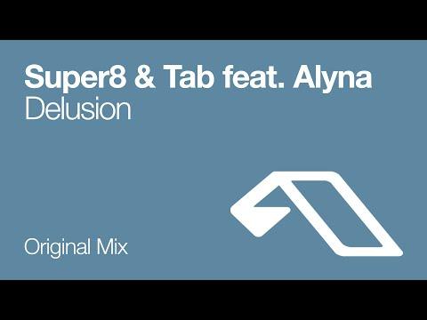 Super8 & Tab Feat. Alyna - Delusion