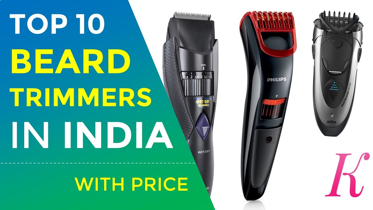Top 10 Best Beard Trimmers In India With Price 2017 Youtube