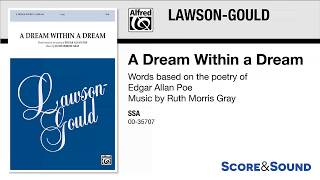 A Dream Within a Dream, by Ruth Morris Gray – Score & Sound