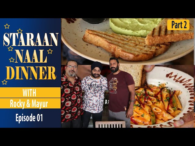 [Part 2] The Untold Story of Rocky and Mayur | Best Indian Restaurants | Indian Street Food | SND 01
