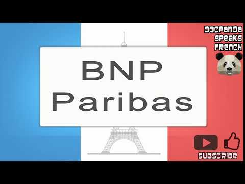 BNP Paribas - How To Pronounce - French Native Speaker