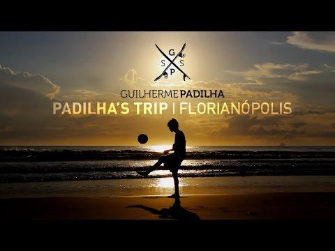 PADILHA'S TRIP - FLORIANÓPOLIS