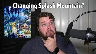 My Thoughts on Changing Splash Mountain and Other Disney News