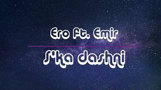 Ero ft. Emir - S'ka dashni