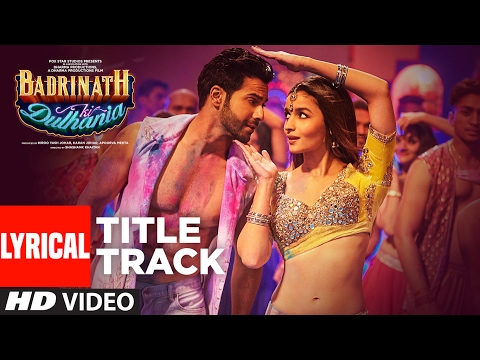 Badri Ki Dulhania (Lyrical Video) Varun, Alia, Tanishk, Neha,Monali,Ikka |