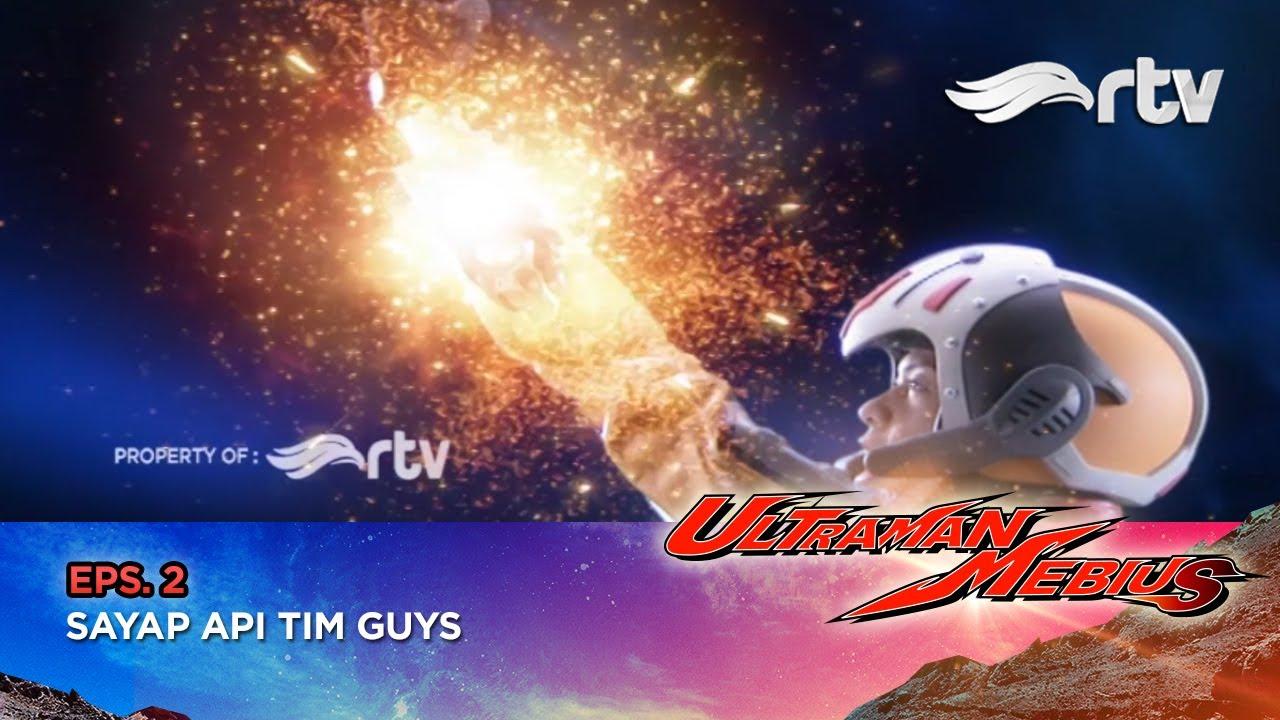 Ultraman Mebius RTV : Sayap Api Tim Guys (Episode 2)