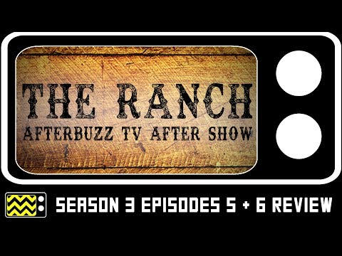 Download The Ranch Season 3 Episodes 5 & 6 Review & After Show   AfterBuzz TV