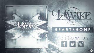 I, Awake - Heart/Home (OFFICIAL LYRIC VIDEO)
