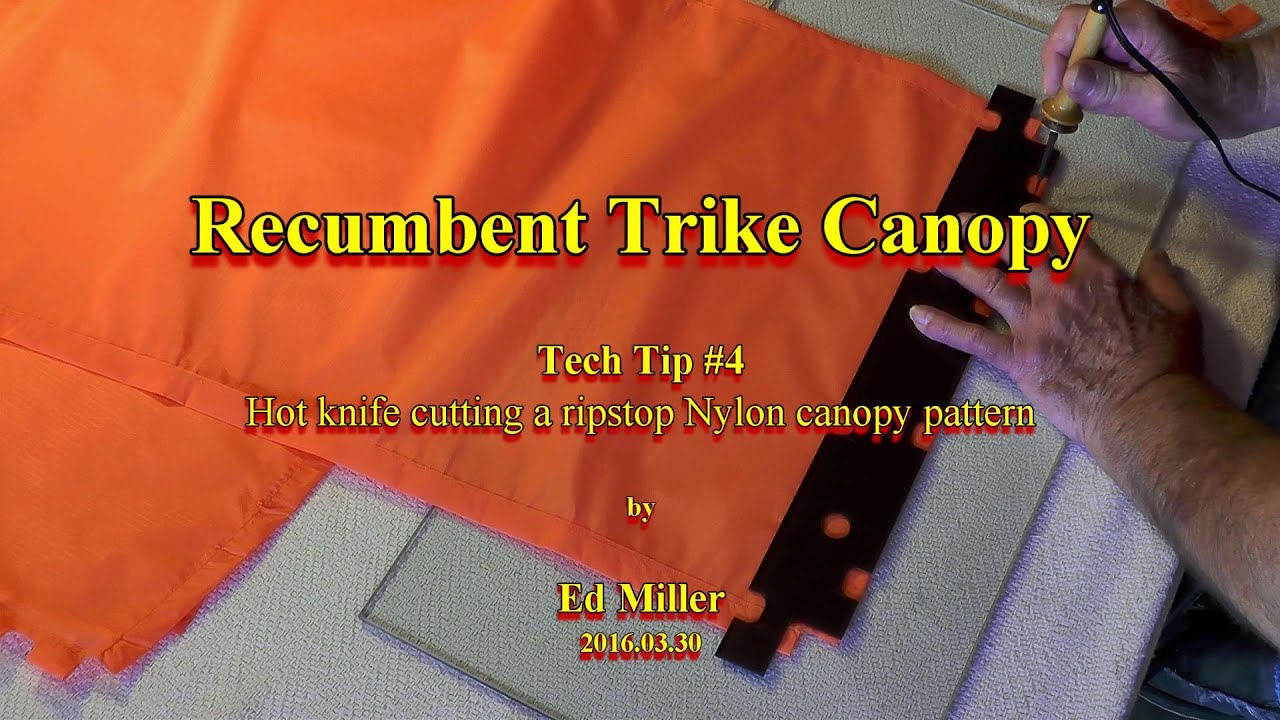 recumbent trike canopy tech tip 4 hot knife cutting a ripstop nylon canopy pattern - Orange Canopy 2016
