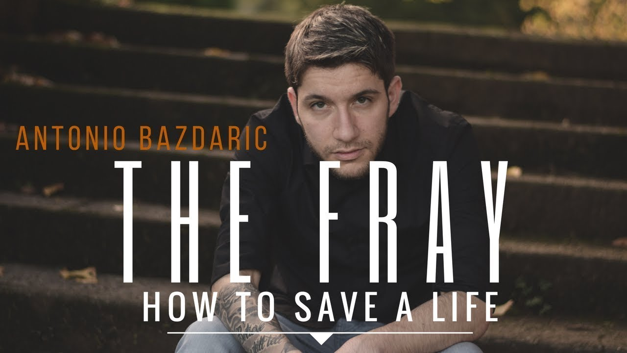 The Fray  - How to save a life Cover by (Antonio Bazdaric)