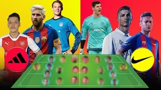 ADIDAS Best XI = VS = NIKE Best XI [[ Which Is The Best ? ]]