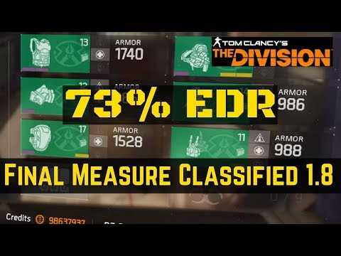 The Division Final Measure Classified Build 1.8 PVE PVP (73% EDR)!