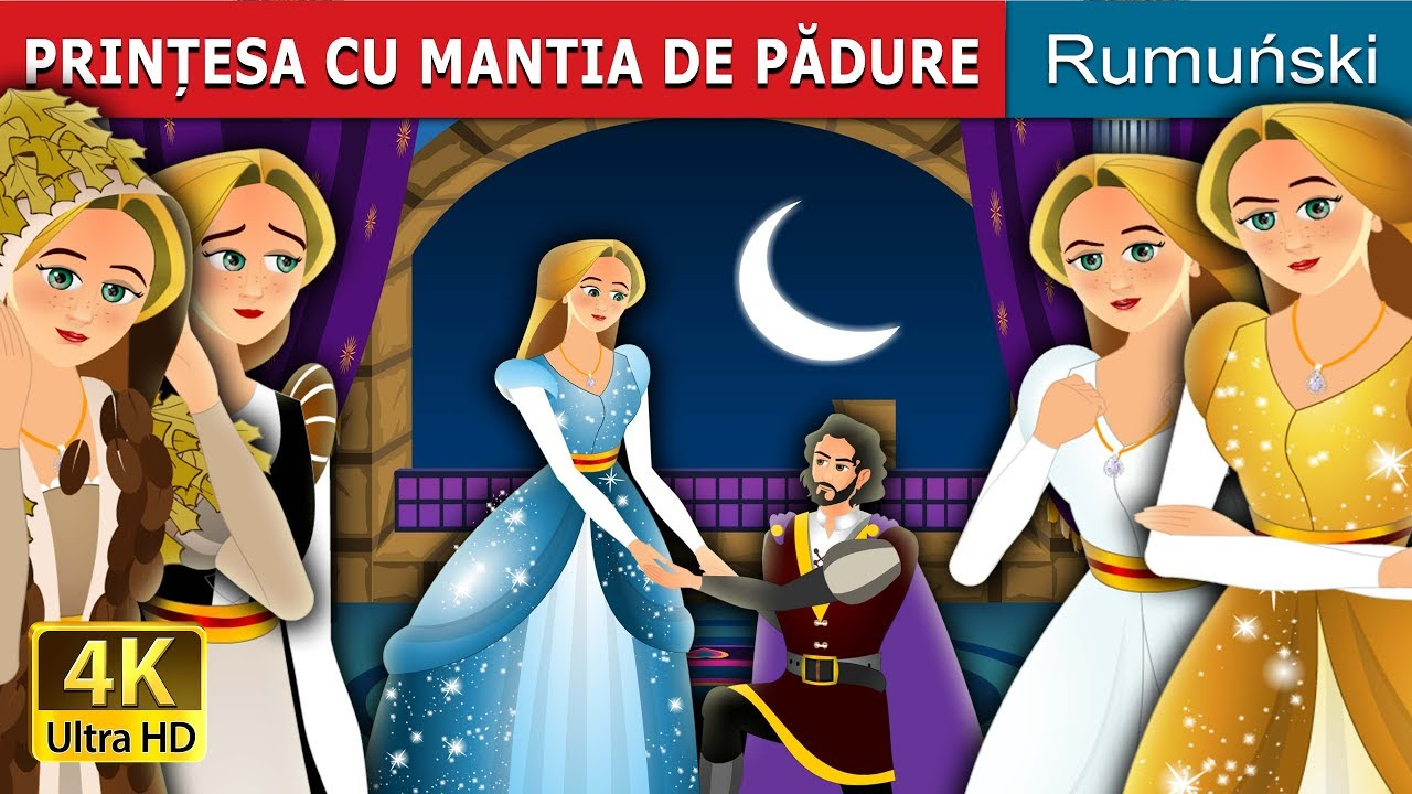 PRINȚESA CU MANTIA DE PĂDURE | Povesti pentru copii | Romanian Fairy Tales