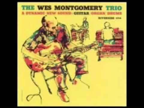 Wes Montgomery - The Wes Montgomery Trio   ( Full Album )