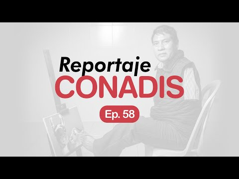 Reportaje Conadis | Ep. 58