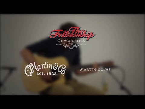 Martin DCPA5 Performing Artist series at the Fellowship of Acoustics