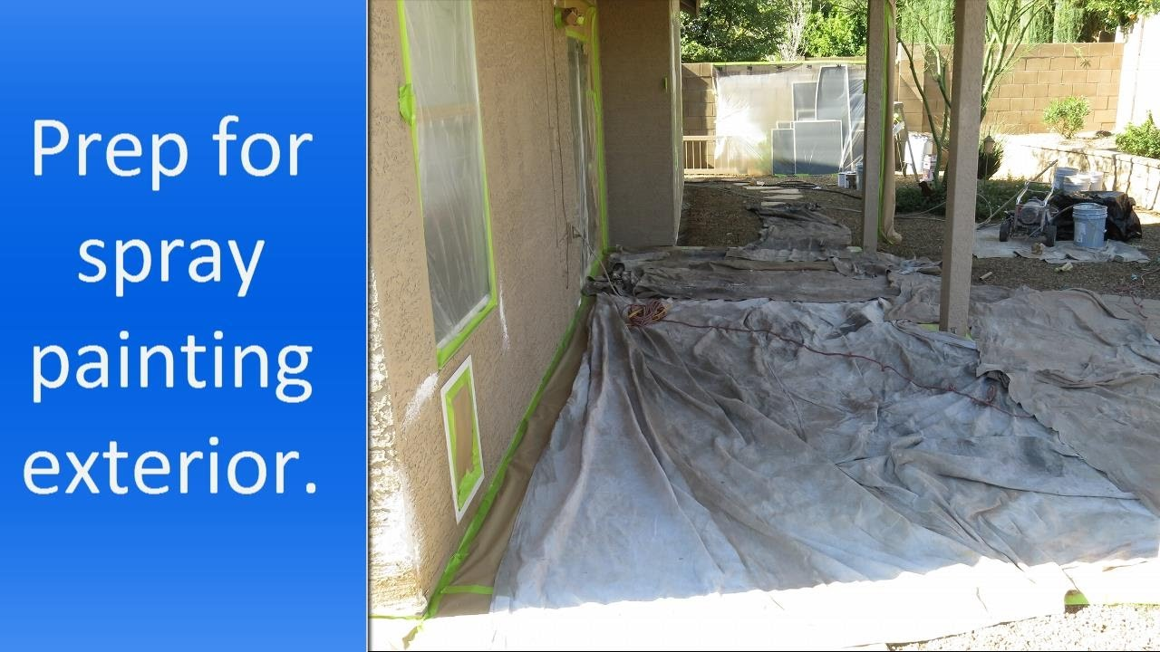Preparation for spray painting house exterior youtube - Prep exterior walls for painting ...
