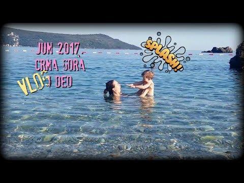 Vlog sa mora, Crna Gora, jun 2017.  I deo :)