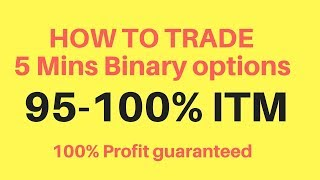 5 minutes binary options strategy 90 - 95% Winning (100% profit guaranteed )