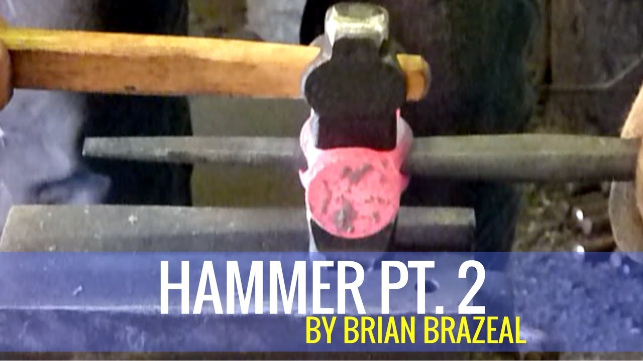 HOW TO FORGE A HAMMER PT 2 - YouTube