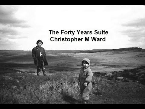 The Forty Years Suite - Christopher M Ward