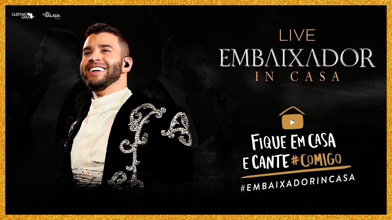 Gusttavo Lima - Live Embaixador In Casa | #FiqueEmCasa e Cante ...