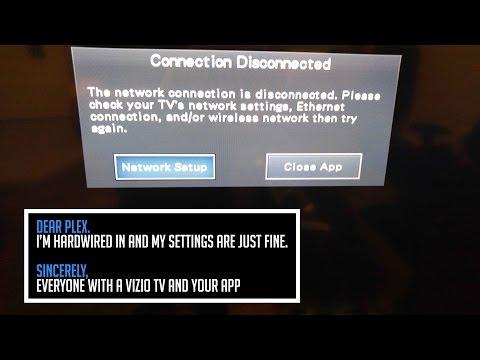 VIZIO Television & PLEX Server APP: Connection Disconnected Error Message