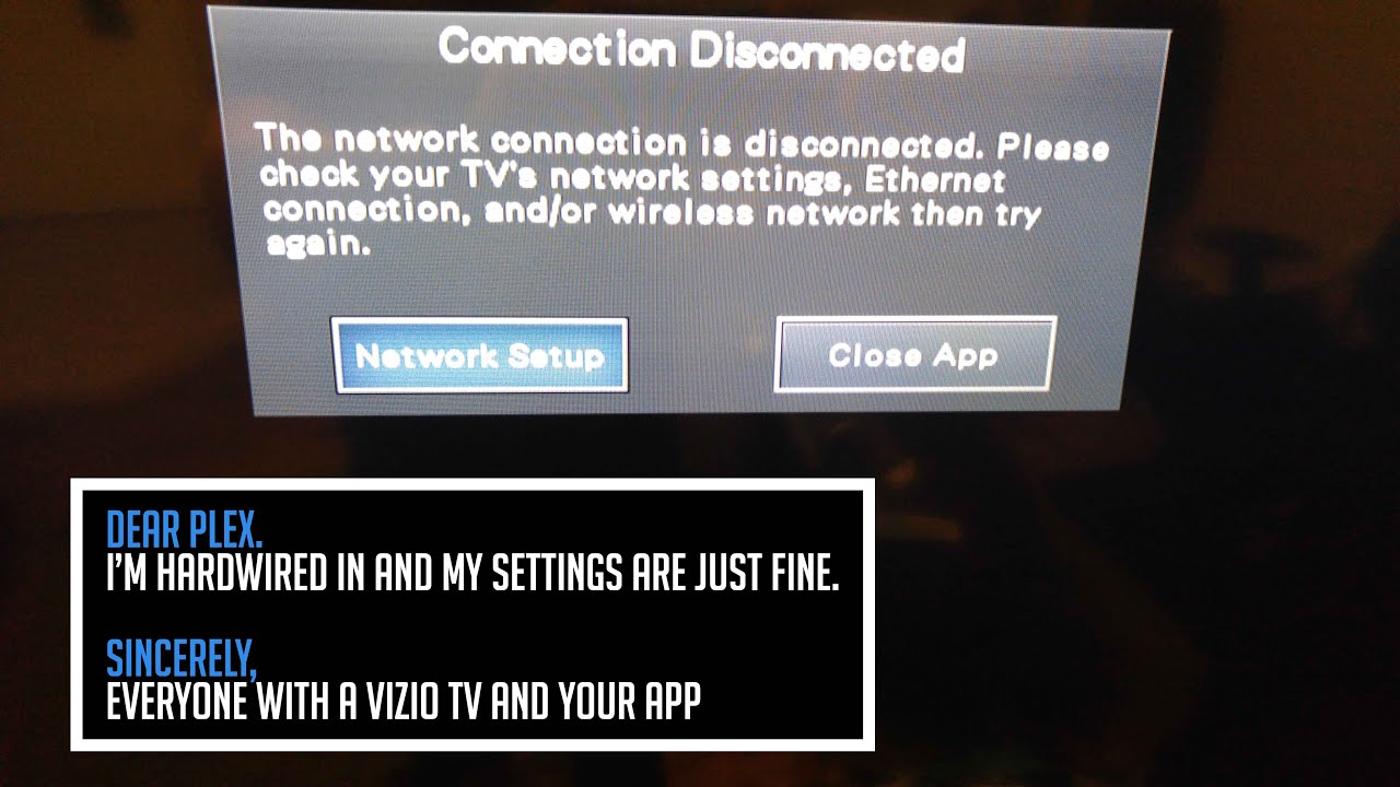 VIZIO Television & PLEX Server APP: Connection Disconnected Error ...