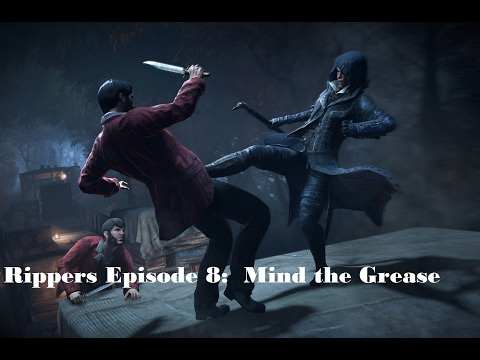 Rippers Episode 8:  Mind the Grease