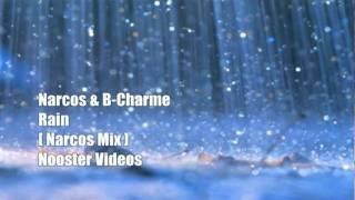 Narcos & B-Charme - Rain [ Narcos Mix ] HQ