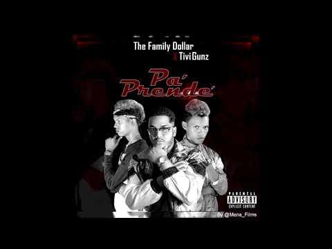 Tivi Gunz X The Family Dollar - Pa' Prende' (Prod. by Faindel)