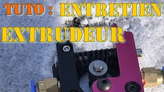 Tuto: utilisation et entretien de son extrudeur d'imprimante 3D