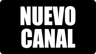 MI NUEVO CANAL !!!