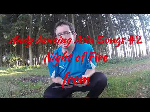 Andy dancing Asia Songs #2: Night of Fire from Hinoi Team
