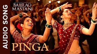 Pinga | Full Audio Song | Bajirao Mastani | Priyanka Chopra & Deepika Paduk …