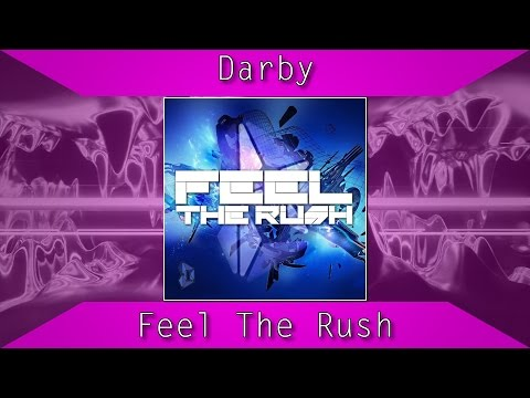 [Future Bass] Darby - Feel The Rush
