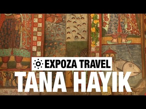 Tana Hayik (Ethiopia) Vacation Travel Video Guide