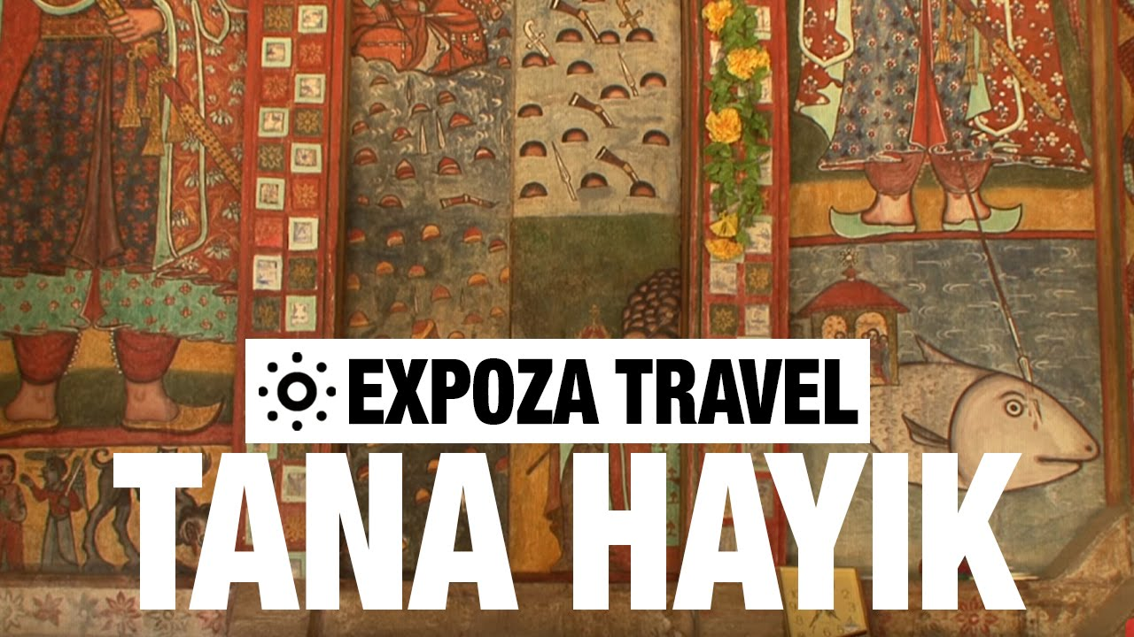 Tana Hayik (Ethiopia) Vacation Travel Video Guide