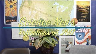 Reflections on the science news stories of 2017 | Science News